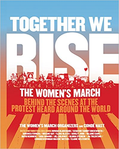 Women's March Organizers Publish Together We Rise Available January 16, 2018