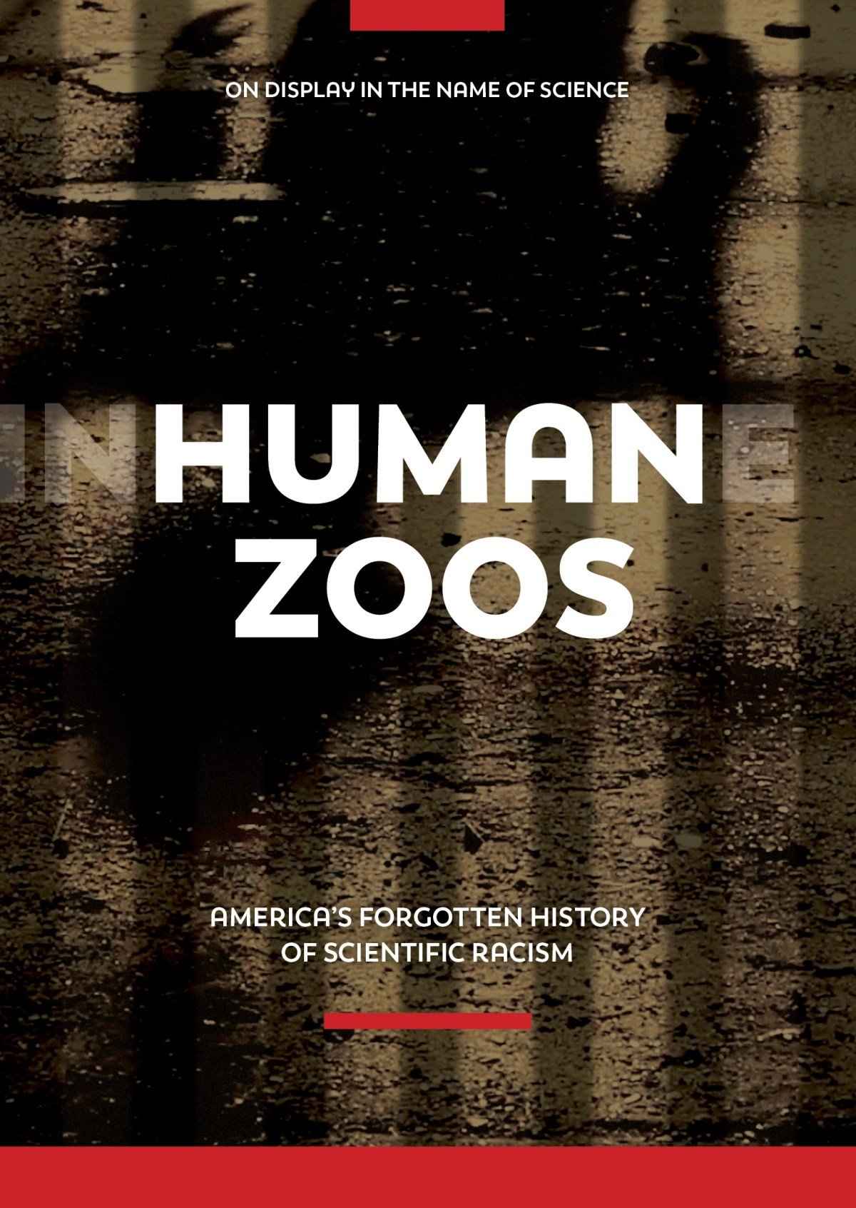 Human Zoos: America's Forgotten History of Scientific Racism: Documentary