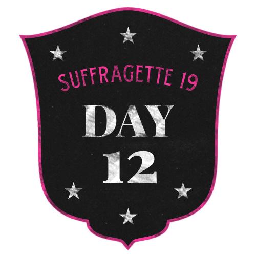19 Days of Suffragette 12