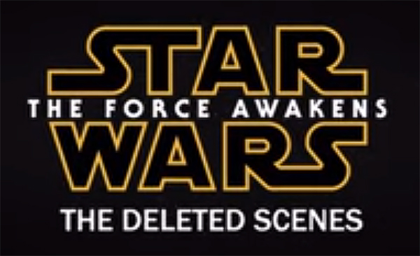 Star Wars The force awakens deleted scenes