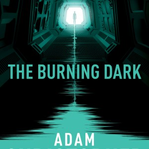Book Review: The Burning Dark by Adam Christopher