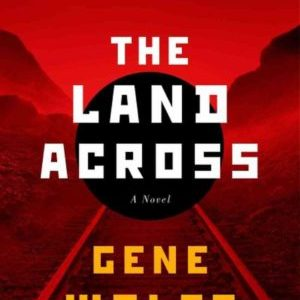 Book Review: The Land Across by Gene Wolfe