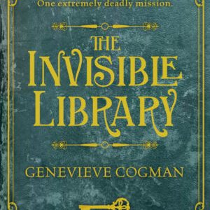 Book Review: Genevieve Cogman's The Invisible Library