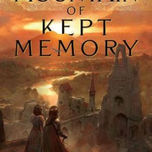 Book Review: The Mountain of Kept Memory by Rachel Neumeier