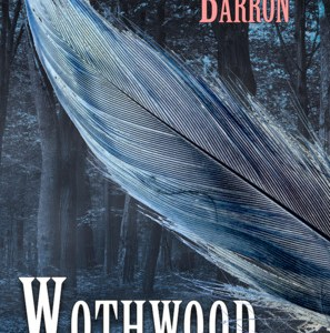Book Review: Wothwood by Natania Barron