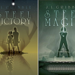 Book Review: STEEL VICTORY and STEEL MAGIC by J.L. Gribble