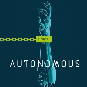 A Book By Its Cover: Autonomous by Annalee Newitz