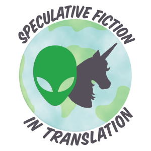 Speculative Fiction in Translation #1: Introductions