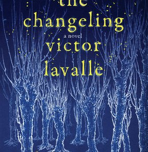Horror Review: Penny Reeve on Victor LaValle's The Changeling