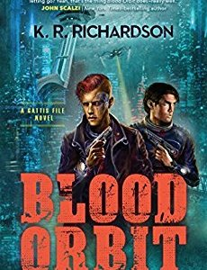 Book Review: BLOOD ORBIT by K.R. Richardson
