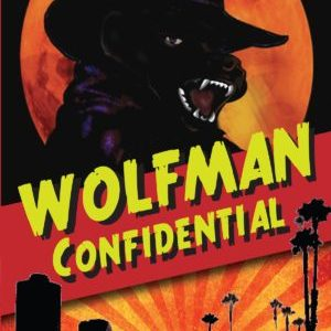Book Review: Wolfman Confidential, by Justin Robinson