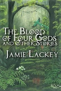 Book review: The Blood of Four Gods and Other Stories, by Jamie Lackey