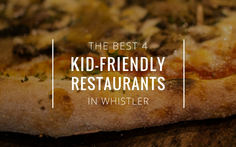 The Top Family-Friendly Restaurants in Whistler