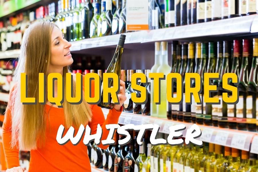 Whistler Liquor Store Guide