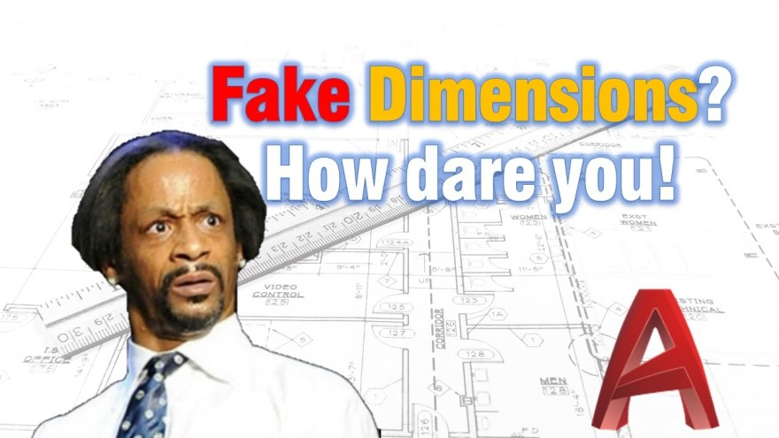 Fake Dimensions? How dare you! AutoCAD Tips