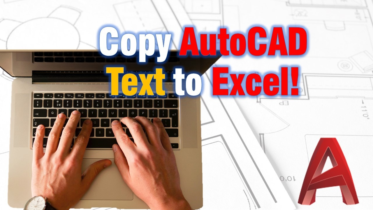 Copy AutoCAD Text to Excel! Piece of Cake!