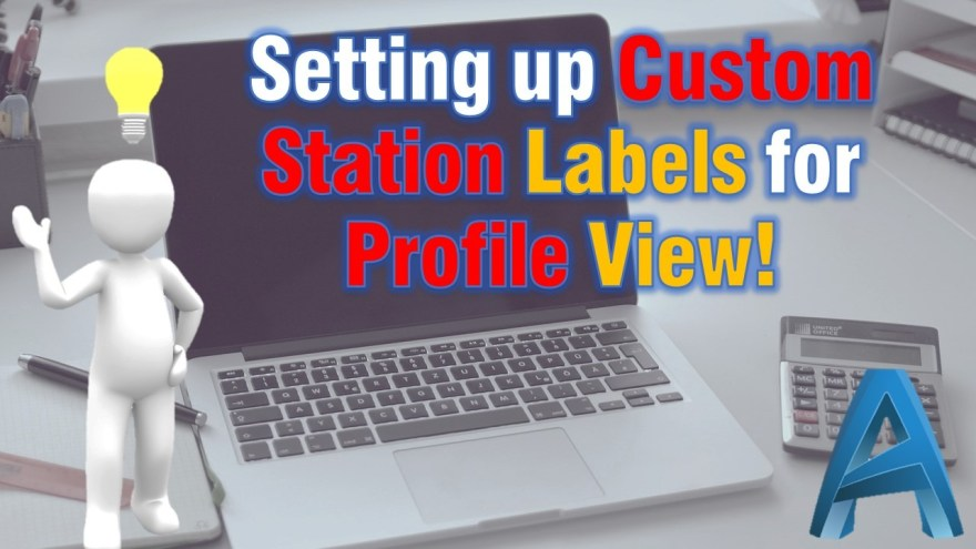 Setting up Custom Station Labels for Profile View in Civil 3D Civil 3d Tips