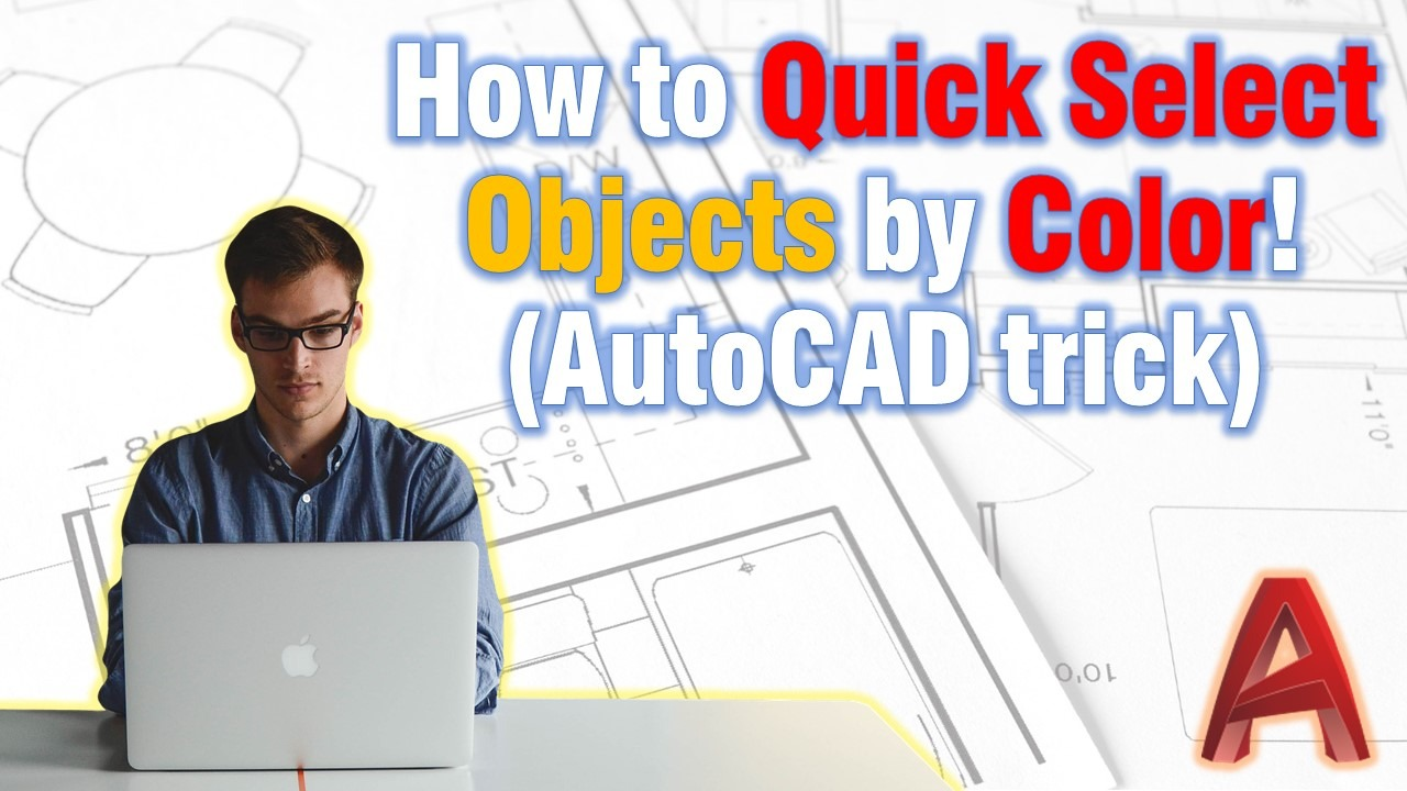 How to Quick Select objects by Color in AutoCAD