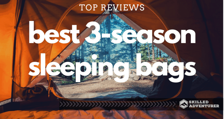 best 3-season sleeping bags