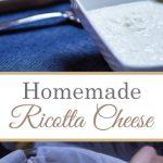 Ricotta Cheese Homemade