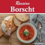The Best Russian Borscht