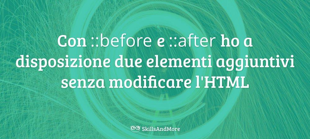 Con gli pseudo-elementi before e after hai due elementi da personalizzare con i CSS