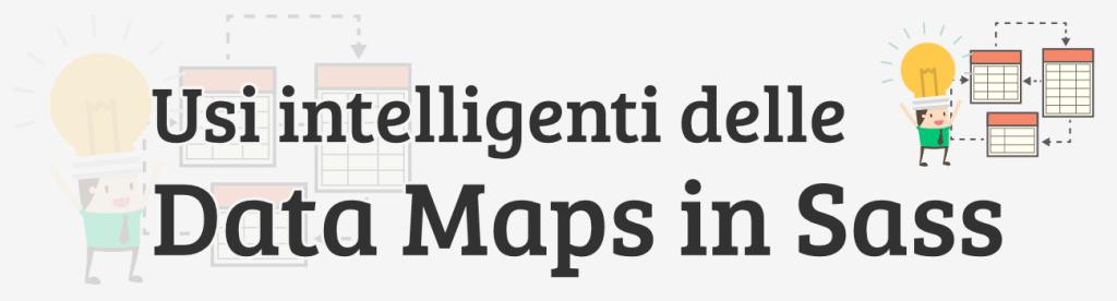 Usi Intelligenti delle Maps in Sass