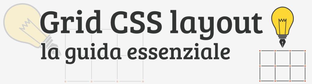 Grid CSS, una guida essenziale per la creazione del tuo primo layout
