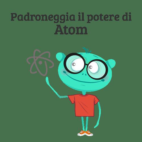 Padroneggia il potere di Atom