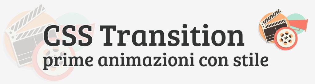 CSS Transition, crea le tue prime animazioni con stile