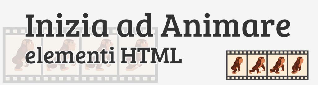 Inizia ad animare gli elementi HTML con i CSS