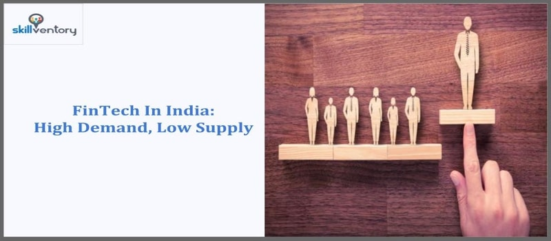 FinTech in India: High Demand, Low Supply