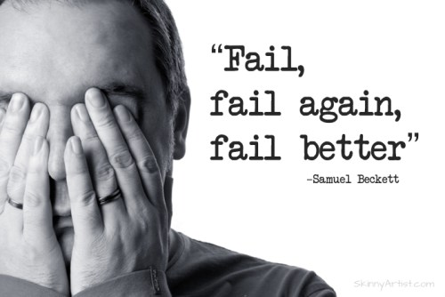 Fail, Fail Again, Fail Better Quote