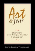 """Art and Fear"" by David Bayles and Ted Orland"