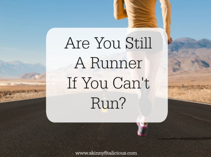 Are You Still A Runner If You Can't Run