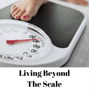 Living Beyond The Scale
