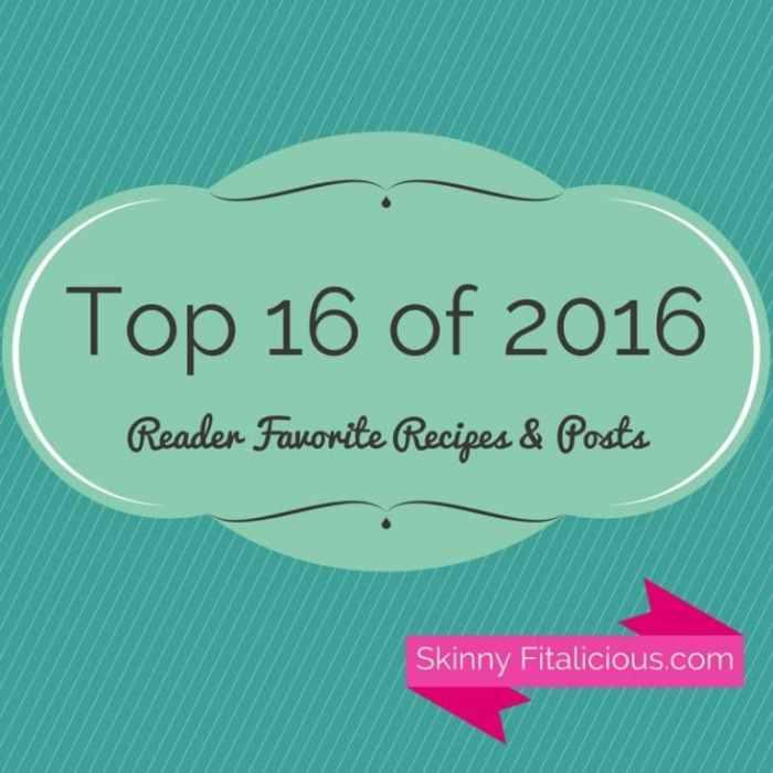 Top 16 of 2016 Reader Favorite Posts & Recipes