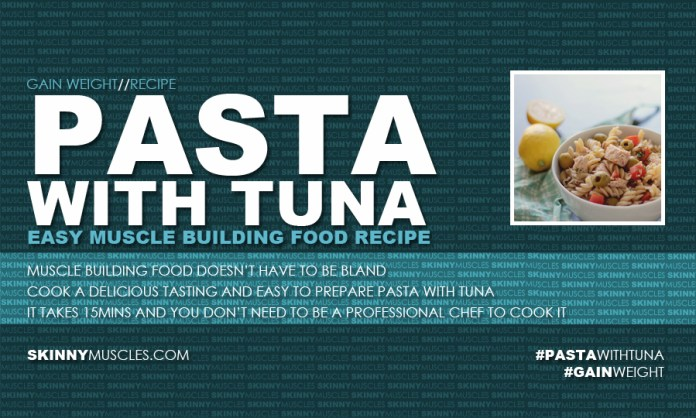 With tuna easy muscle building food recipe pasta with tuna easy muscle building food recipe forumfinder Images