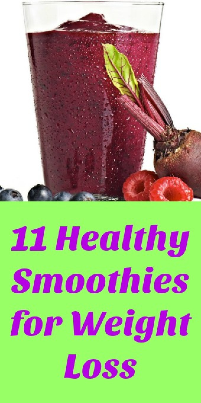 11 Healthy Smoothies for Weight Loss