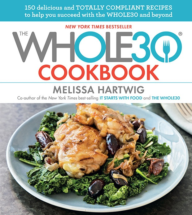 The Top 5 Whole 30 Cookbooks: It Starts With Food: Discover the Whole 30 and Change Your Life in Unexpected Ways Cookbook