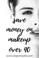 Save money on makeup and look incredible over 40.