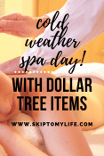 Cold weather blues? Plan a cold weather spa day with bargain items from Dollar Tree.
