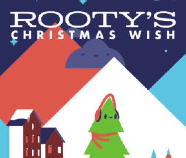 Rootys Christmas Wish A Christmas Play