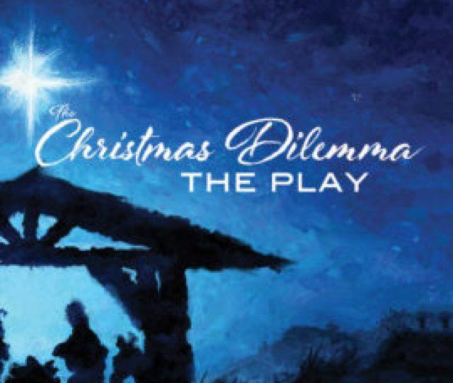 The Christmas Dilemma The Play