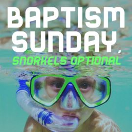 baptism sunday snorkels optional