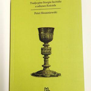 Kryzys i odrodzenie. Tradycyjna liturgia łacińska a odnowa Kościoła.