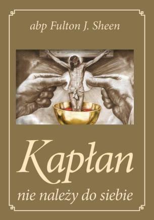 Kapłan nie należy do siebie — abp Fulton Sheen
