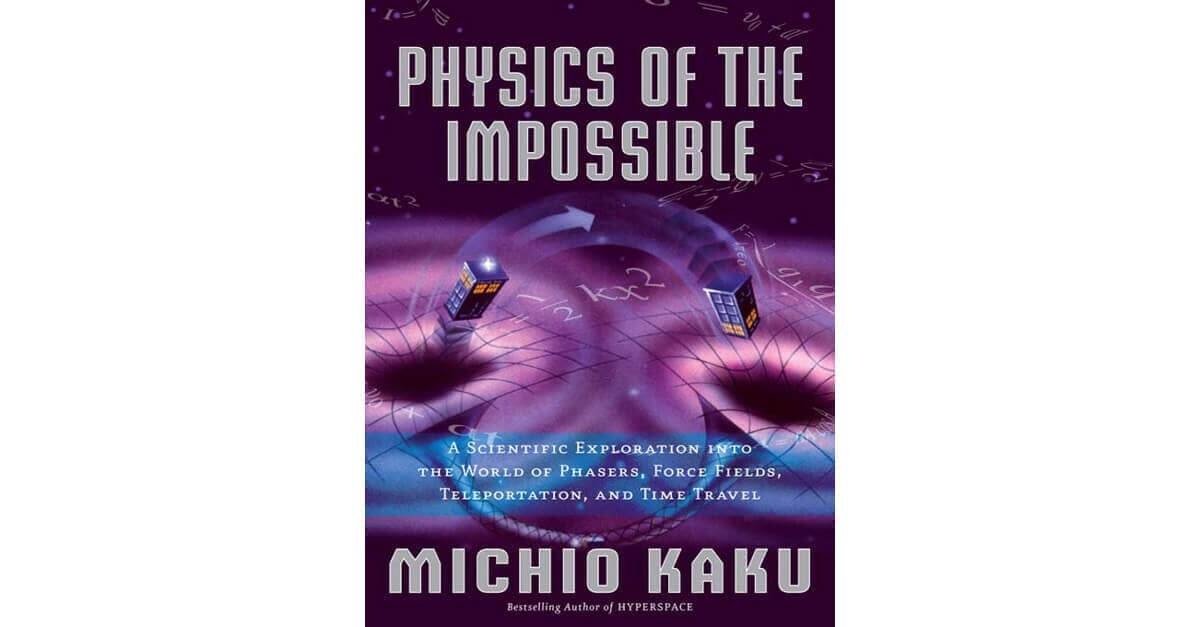 Physics of the Impossible – Michio Kaku
