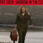 Shadow in the Cloud – TIFF 2020