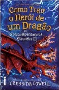 Como Trair O Herói de Um Dragão